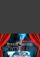 Midnight Mysteries: Haunted Houdini Collection Editor
