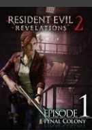 Resident Evil Revelations 2 Ep. 1: Nella colonia penale